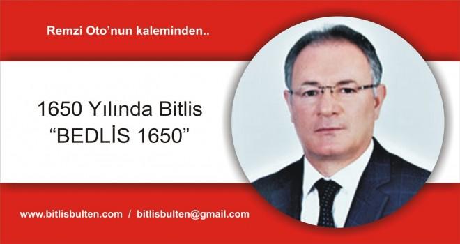 """1650 Yılında Bitlis """"BEDLİS 1650"""""""